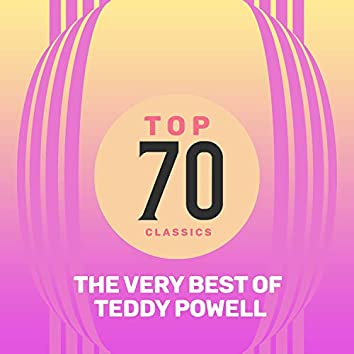 Top 70 Classics - The Very Best of Teddy Powell