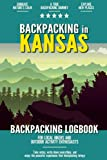 Backpacking in Kansas: Backpacking Log Book for Local Backyard Hikers and Adventurers at Heart | Incredible Hiking Journal with Prompts | Trail Notebook for Documenting Experience