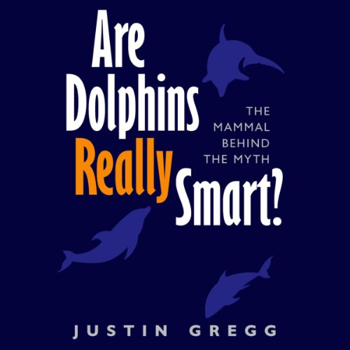 Couverture de Are Dolphins Really Smart?