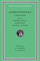 Orations, Volume VII: Orations 60-61: Funeral Speech. Erotic Essay. Exordia. Letters (Loeb Classical Library)