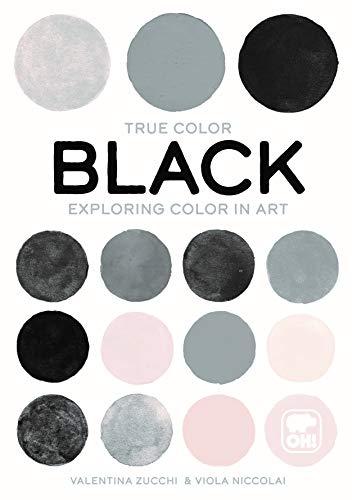 Black: Exploring color in art (True Color)