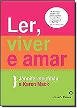 Ler, Viver e Amar de Jennifer Kaufman e Karen Mack pela Casa da Palavra (2011)