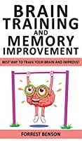 Brain Training and Memory Improvement: Accelerated Learning to Discover Your Unlimited Memory Potential! Train Your Brain Improving your Learning-Capabilities -Declutter Your Mind to Boost Your IQ!