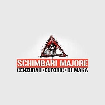 Schimbari Majore (feat. Euforic & Dj Maka)
