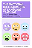 The Emotional Rollercoaster of Language Teaching (Psychology of Language Learning and Teaching Book 4)
