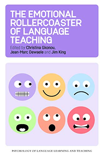 The Emotional Rollercoaster of Language Teaching (Volume 4) (Psychology of Language Learning and Teaching (4))