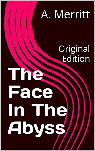 The Face In The Abyss: Original Edition (English Edition)