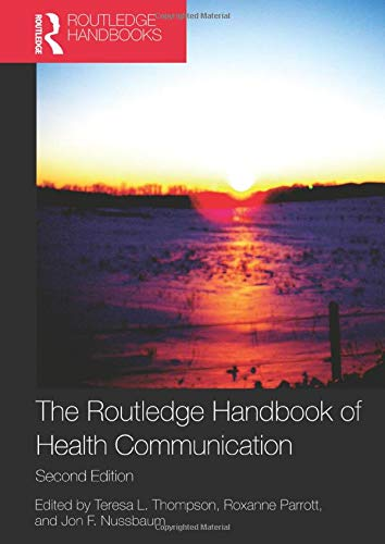 The Routledge Handbook of Health Communication (Routledge...