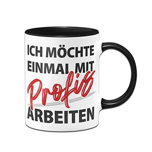 Tassenbrennerei Tasse mit Spruch Einmal mit Profis Arbeiten - Kaffeetasse lustig für Chef, Arbeitskollegen - Spülmaschinenfest - beidseitig Bedruckt (Schwarz)