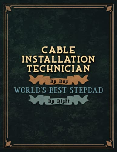 Cable Installation Technician By Day World's Best Stepdad By Night Lined Notebook...
