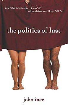 The Politics Of Lust