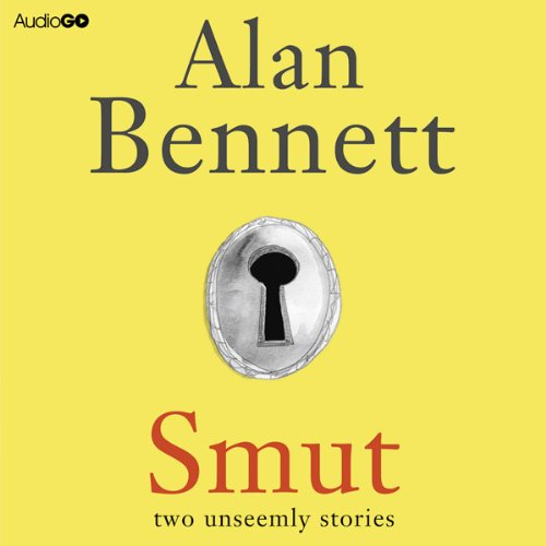 Smut: Two Unseemly Stories: The Greening of Mrs Donaldson & The Shielding of Mrs Forbes                   By:                                                                                                                                 Alan Bennett                               Narrated by:                                                                                                                                 Alan Bennett                      Length: 3 hrs and 52 mins     68 ratings     Overall 4.2
