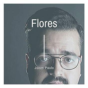 """Flores (Da Trilha Sonora Original do Espetáculo """"O Jardim do Inimigo"""")"""