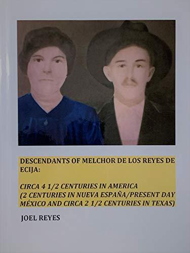 Descendants of Melchor De Los Reyes de Ecija: Circa 4 1/2 ...