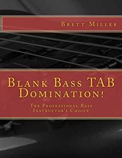 Blank Bass TAB Domination!: The Professional Bass Instructor's Choice by Brett Miller (2012-01-30)