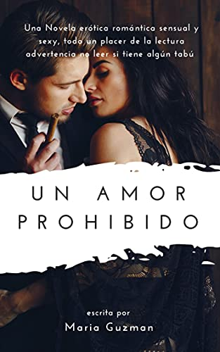novela erótica: Un amor Prohibido, una Novela Erotica llena de mucho romance y emociones
