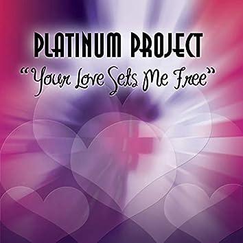 Your Love Sets Me Free (Remixes)