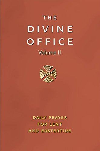 Divine Office Volume 2: The Liturgy of the Hours According to the Roman Rite