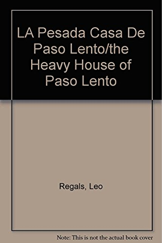 LA Pesada Casa De Paso Lento/the Heavy House of Paso Lento