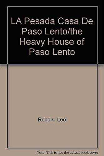 LA Pesada Casa De Paso Lento/the Heavy House of Paso Lento