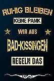 Ruhig bleiben keine Panik wir aus BAD-KISSINGEN regeln das: Notizbuch | Journal | Tagebuch | Linierte Seite (German Edition)