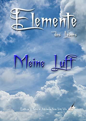 Meine Luft: Elemente des Lebens