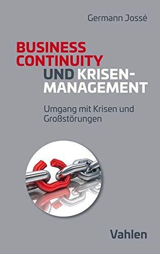 Krisenmanagement und Business Continuity: Umgang mit Krisen und Großstörungen