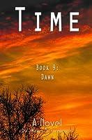 Time: Book 09: Dawn