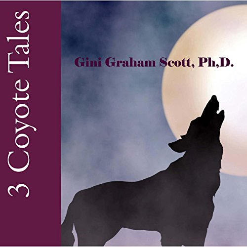 3 Coyote Tales: Stories from the Sioux, Karok, and Zuni American Indians audiobook cover art