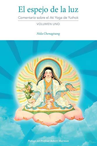 El espejo de la luz: Comentario sobre el Ati Yoga de Yuthok Volumen Uno