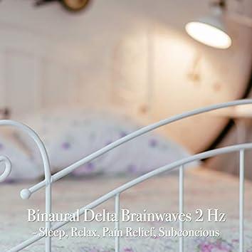 Binaural Delta Brainwaves 2 Hz - Sleep, Relax, Pain Relief, Subconcious