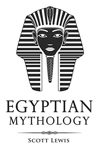 Egyptian Mythology: Classic Stories of Egyptian Myths, Gods, Goddesses, Heroes, and Monsters (Classical Mythology)