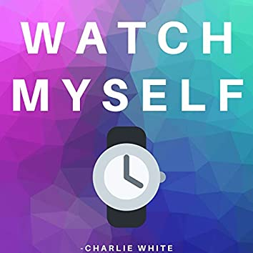 Watch Myself