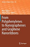 From Polyphenylenes to Nanographenes and Graphene Nanoribbons (Advances in Polymer Science, 278)