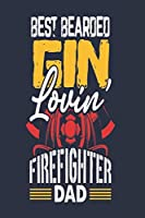 Best Bearded Gin Lovin' Firefighter Dad: Funny Gin Gifts For Men   College Rule Lined Notebook   6 x 9 Inch