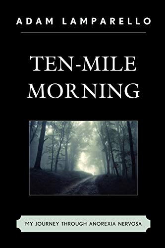Book: Ten-Mile Morning - My Journey through Anorexia Nervosa by Adam Lamparello