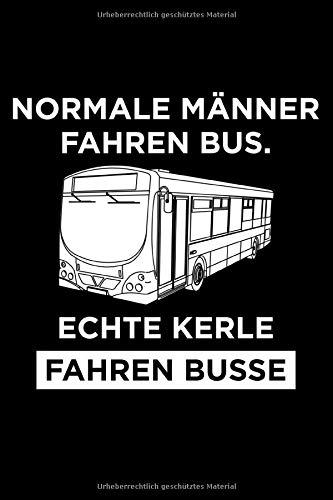 Normale Männer Fahren Bus Echte Kerle Fahren Busse: Liniertes Notizbuch Din-A5 Heft für Notizen