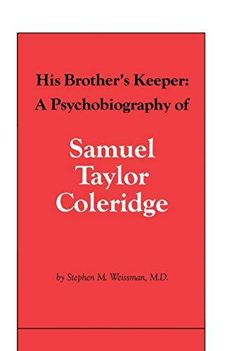 His Brother's Keeper: A Psychobiography of Samuel Taylor Coleridge