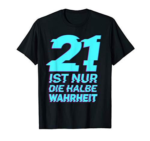 21 ist nur die halbe Wahrheit T-Shirt