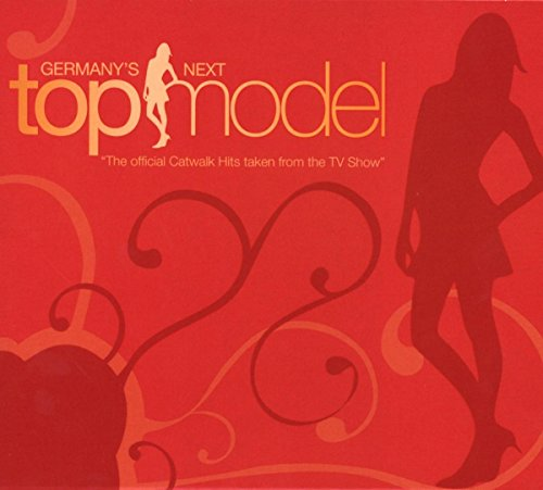 Germany's Next Topmodel - The official Catwalk Hits taken from the TV Show