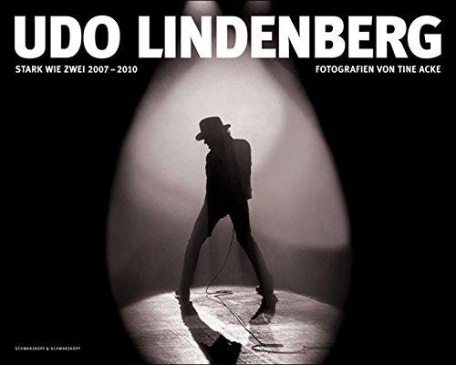 Udo Lindenberg - Stark wie Zwei 2007–2010: Fotografien von Tine Acke | Von Udo Lindenberg und Tine Acke handsigniert.