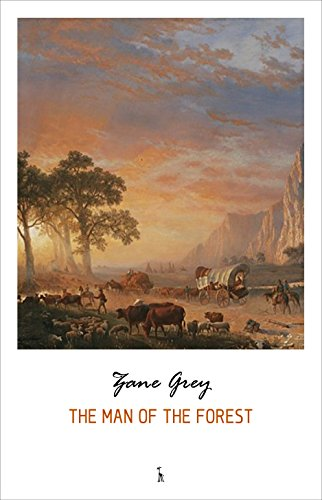 The Man of the Forest by [Zane Grey]