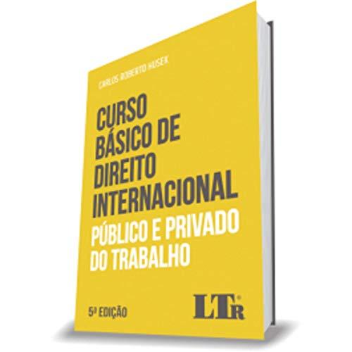 Curso Básico De Direito Internacional Público E Privado Do Trabalho 5ª Edição