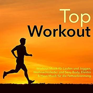 Top Workout - Workout Musik für Laufen und Joggen, Weihnachtslieder und Sexy Body, Elektro & Haus Musik für die Fettverbrennung