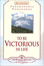 To Be Victorious in Life (Self-Realization Fellowship) (How-To-Live Series, 1)