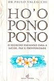 Hooponopono - o Segredo H. Saúde, P. Prosperidade
