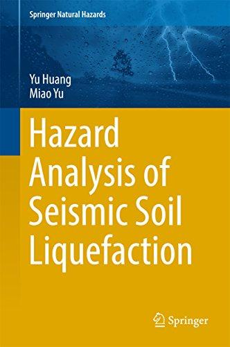 Hazard Analysis of Seismic Soil Liquefaction (Springer Natural Hazards)