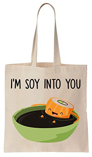 I'm Soy Into You Sushi Bathing In A Bowl Of Soy Sauce Tote Bag Baumwoll Segeltuch Einkaufstasche