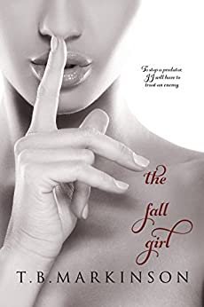 The Fall Girl (The Miracle Girl Book 2) by [T.B. Markinson]