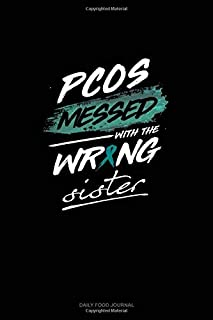 PCOS Messed with the Wrong Sister: Daily Food Journal
